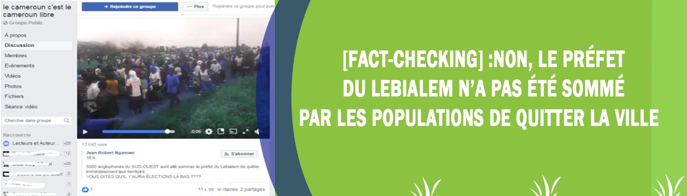 [Fact-Checking] :Non, le préfet du Lebialem n'a pas été sommé par les populations de quitter la ville